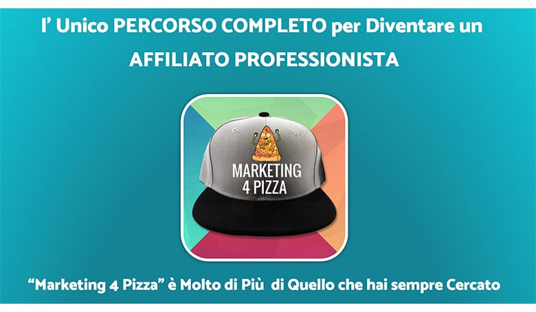 Corso Completo Per Diventare Affiliato Professionista: Marketing 4 Pizza