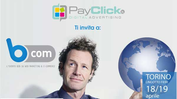 B Com: Evento Italiano B2B - WebMarketing e eCommerce Con Payclick?