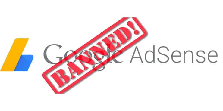 Ban Google AdSense: Come Evitarlo e Come Capire il Motivo del Ban