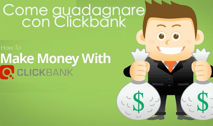 Come Guadagnare con ClickBank Affiliazione