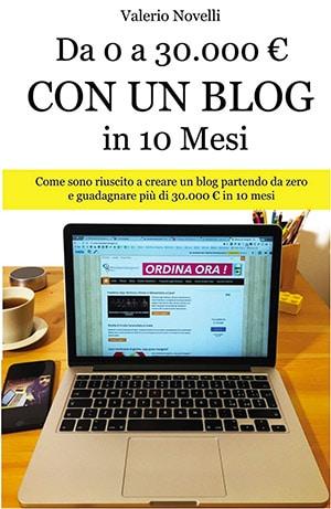 Da 0 a 30.000€Con un Blog: Come creare e guadagnare con un blog