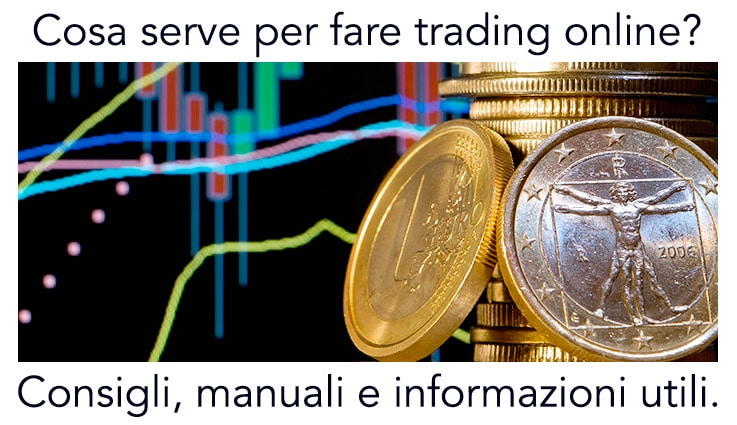 Cosa serve per fare trading online?