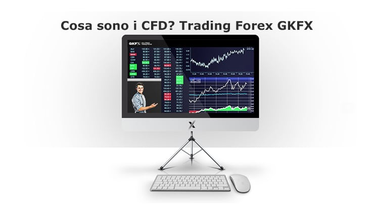 Cosa sono i CFD? Trading Forex GKFX