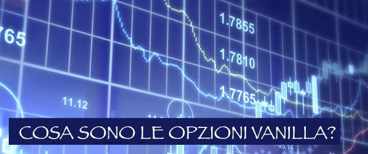 Cosa sono le Opzioni Vanilla? Trading, Forex e OB