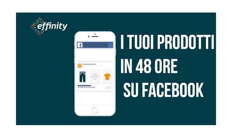 Effinity: Facebook Dynamic Product Ads in 8 Step!