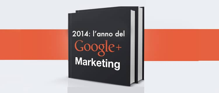 Web Marketing 2014: Fare Marketing Tramite Gmail e Google+?