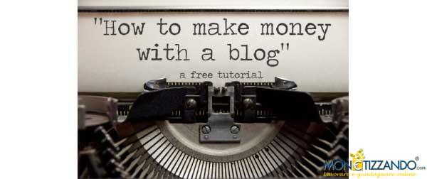 Guadagnare Con Un Blog - Monetizzando.com 2012