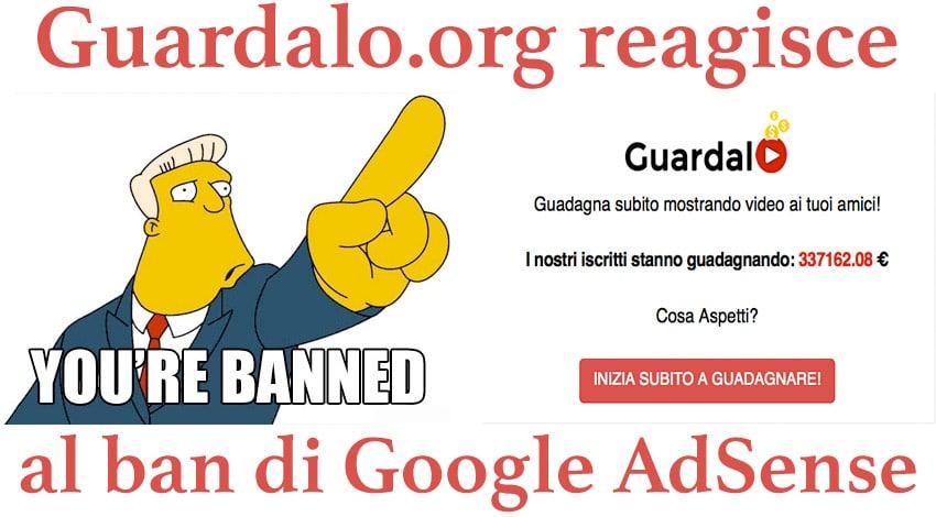 Guadagnare con Guardalo.org: Ban Google AdSense, ed ora?