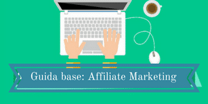 Guida Base Affiliate Marketing