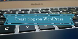 Guida Creare Blog WordPress
