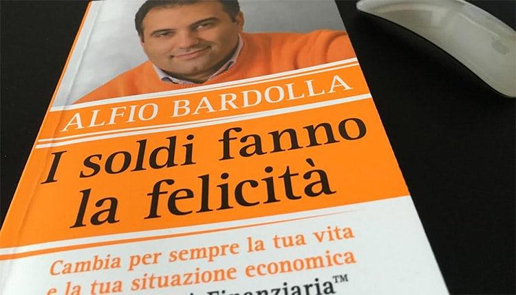 I Soldi Fanno la Felicità Alfio Bardolla - Recensione Libro