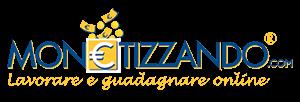 Monetizzando.com® – Lavorare e Guadagnare Online