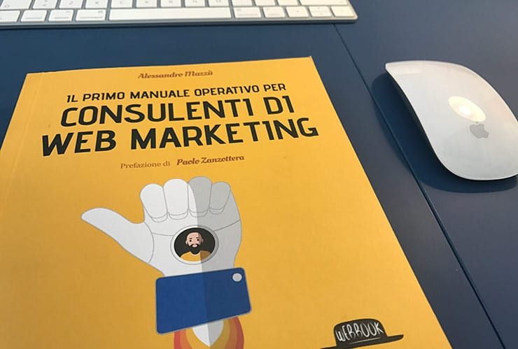 Come Diventare Consulente di Web Marketing? Libro Alessandro Mazzù