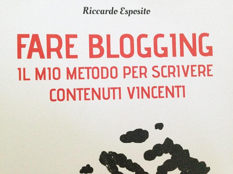 Fare blogging - Il mio metodo per scrivere contenuti vincenti (Recensione)