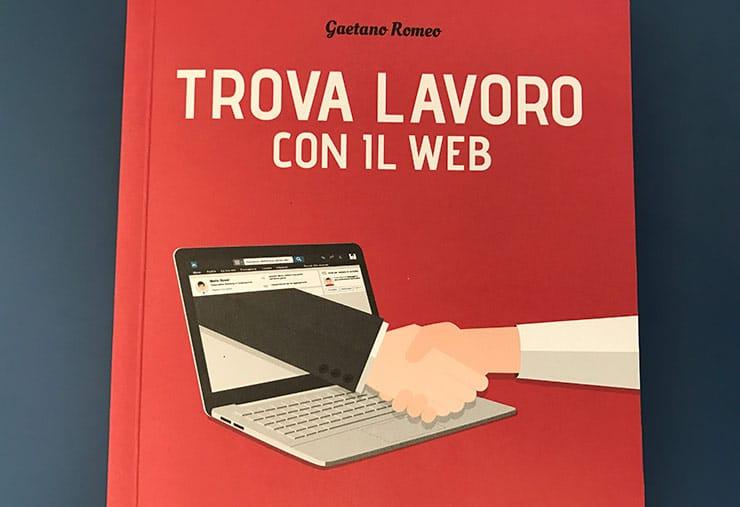 Recensione Libro: Trova Lavoro Con il Web - Gaetano Romeo