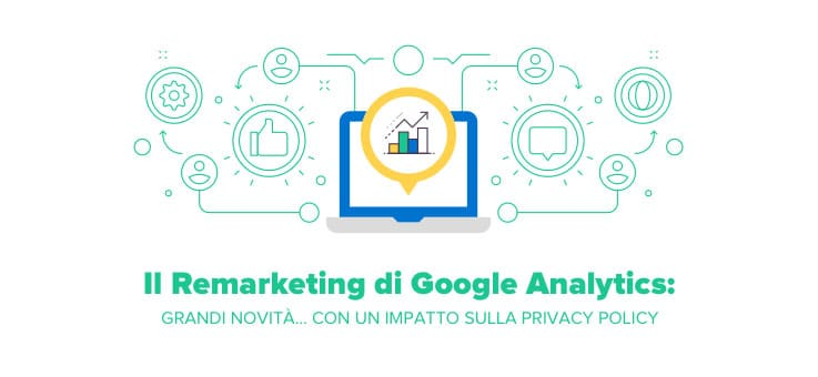 Remarketing Google Analytics: Novità Per la Privacy Policy?