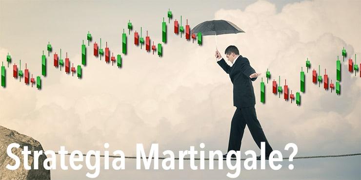 Strategia Martingale Opzioni Binarie e Trading: Come funziona?