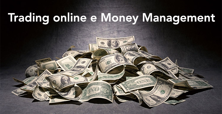 Cos'è il money management: trading online opzioni binarie?