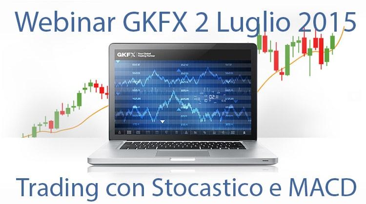 Webinar GKFX: Trading Con Stocastico e MACD